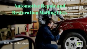 Automotive Repair and Restoration Mailing Lists